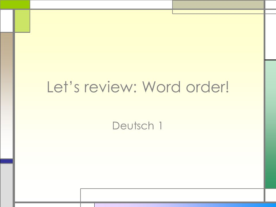 Let's review: Word order!