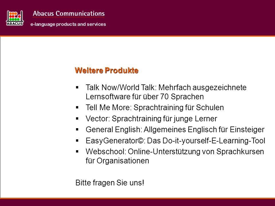 Weitere Produkte Talk Now/World Talk: Mehrfach ausgezeichnete Lernsoftware für über 70 Sprachen. Tell Me More: Sprachtraining für Schulen.