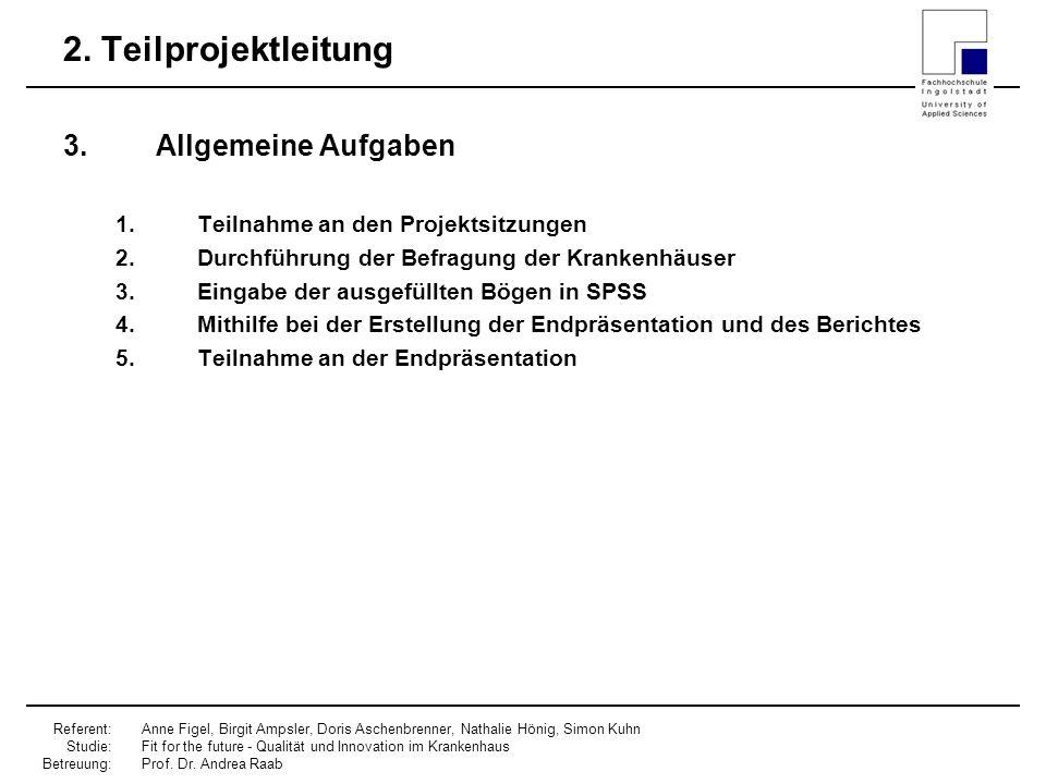 2. Teilprojektleitung Allgemeine Aufgaben