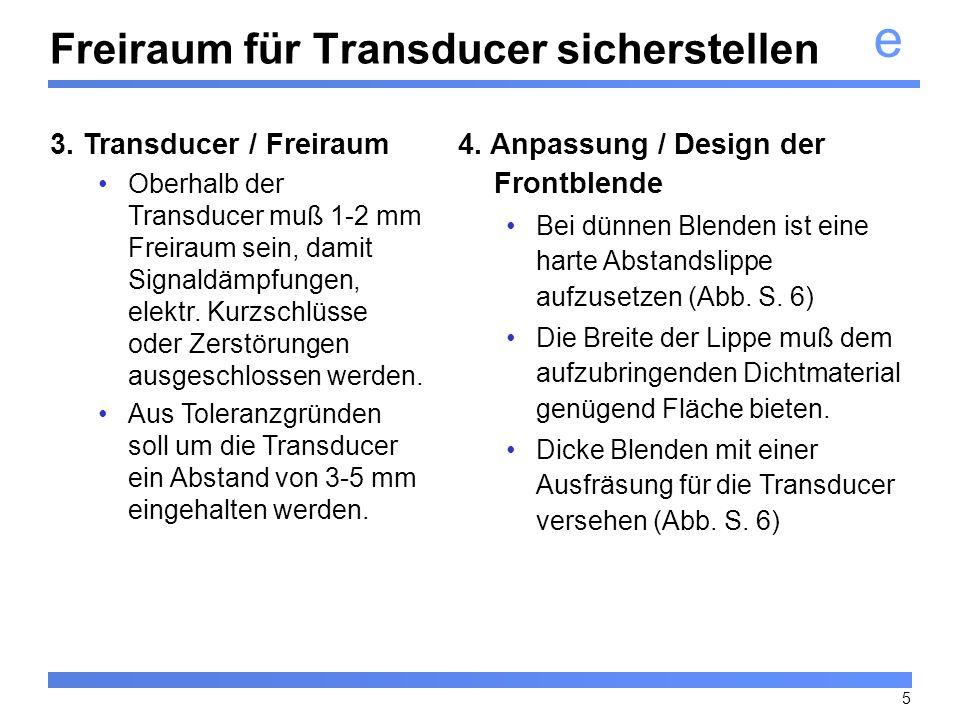 Freiraum für Transducer sicherstellen