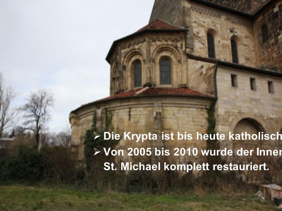 Die Krypta ist bis heute katholisch.