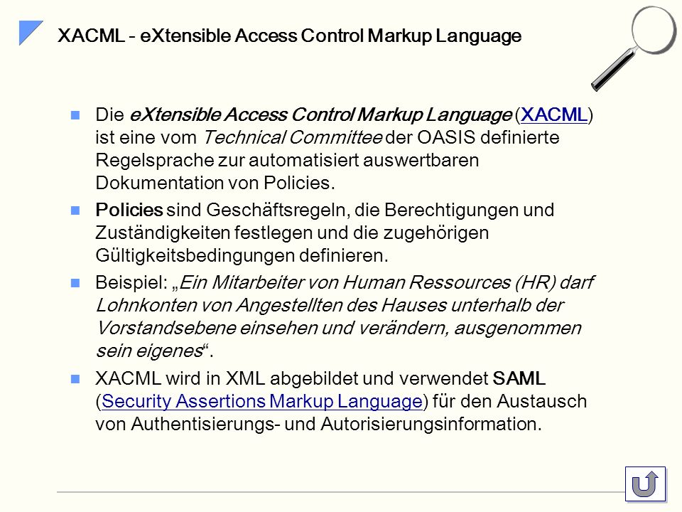 XACML - eXtensible Access Control Markup Language