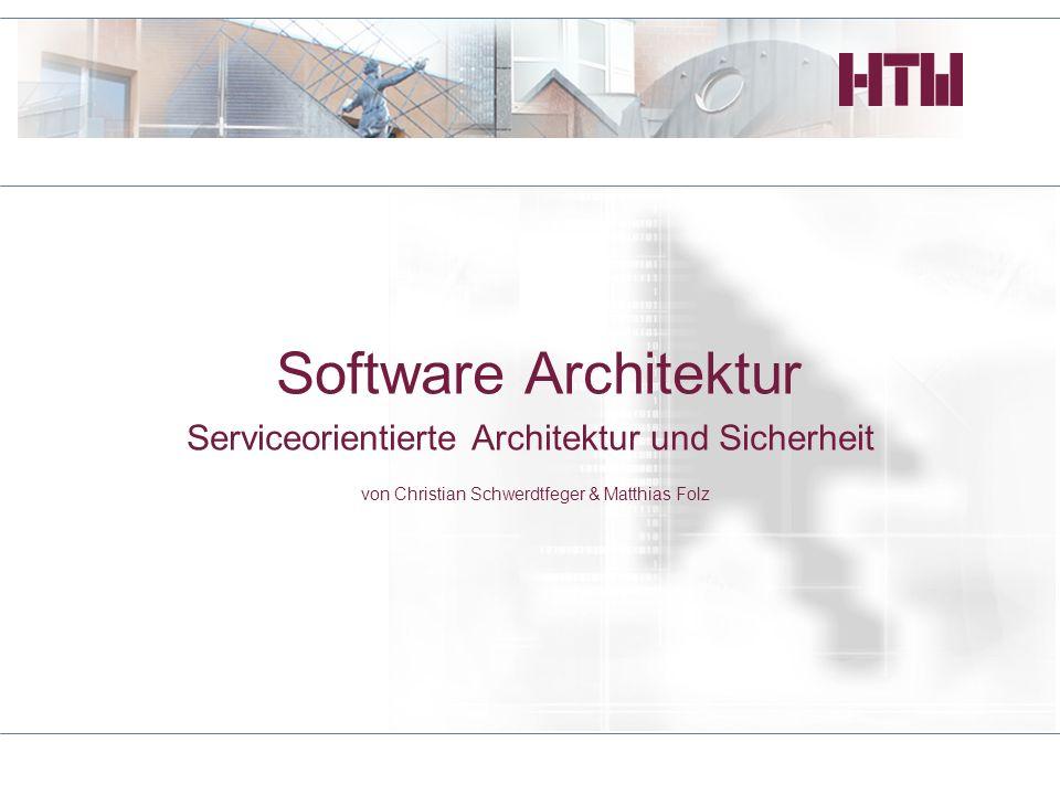 Software Architektur Serviceorientierte Architektur und Sicherheit