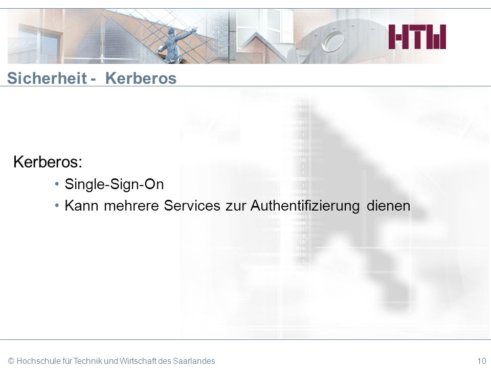 Sicherheit - Kerberos Kerberos: Single-Sign-On