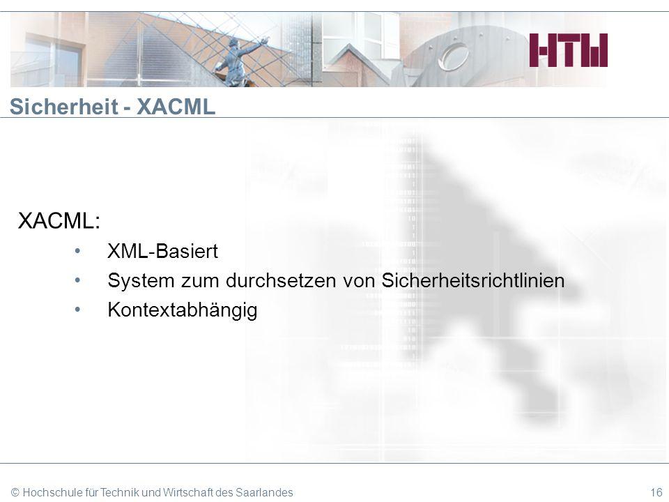 Sicherheit - XACML XACML: XML-Basiert