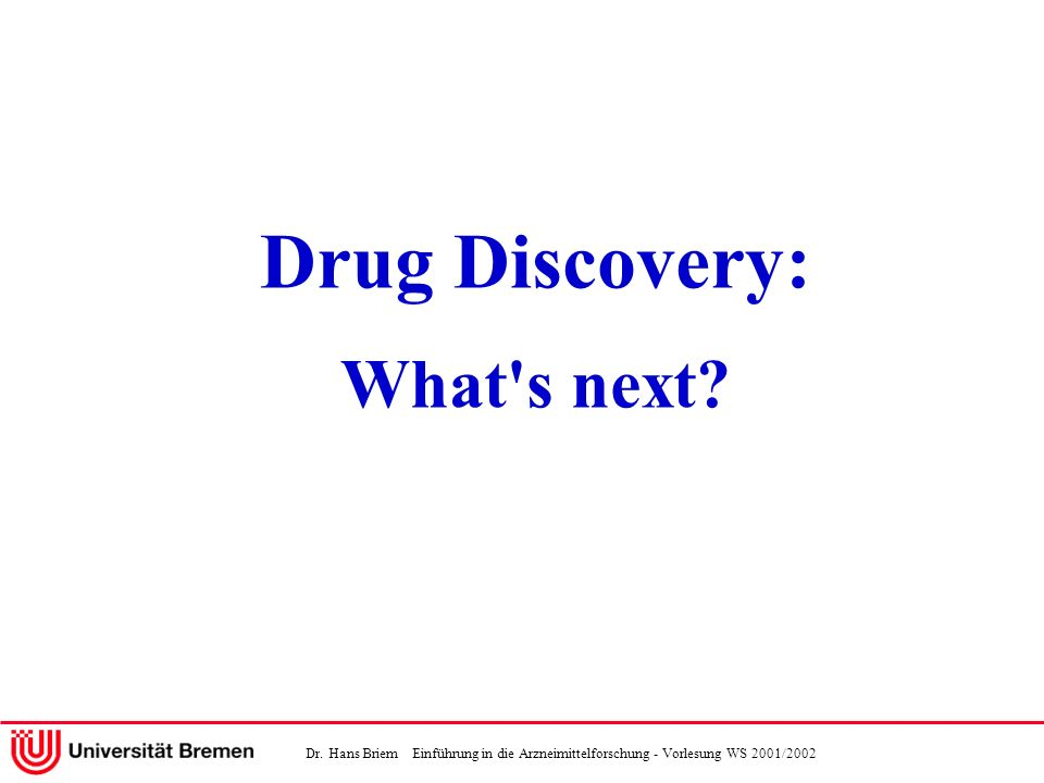 Drug Discovery: What s next