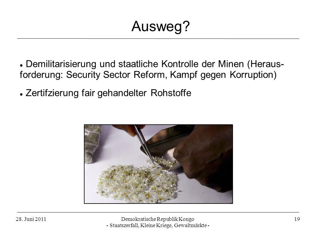Ausweg Demilitarisierung und staatliche Kontrolle der Minen (Heraus-forderung: Security Sector Reform, Kampf gegen Korruption)