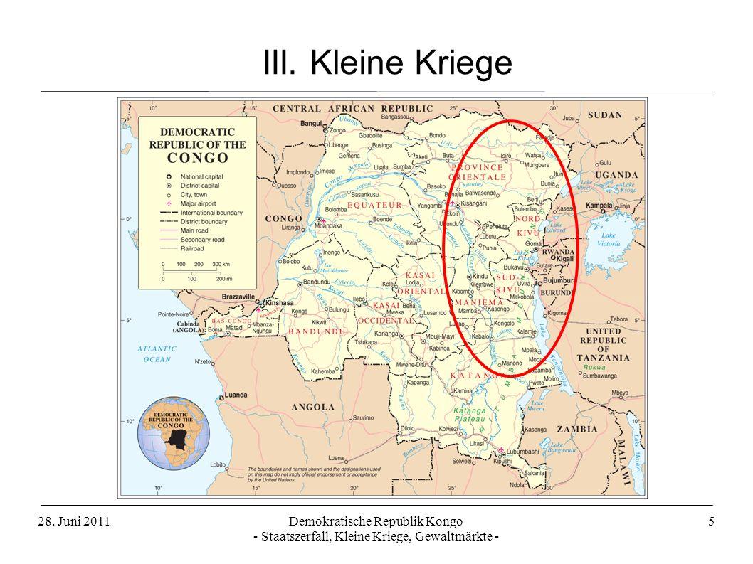 III. Kleine Kriege 28. Juni 2011 Demokratische Republik Kongo