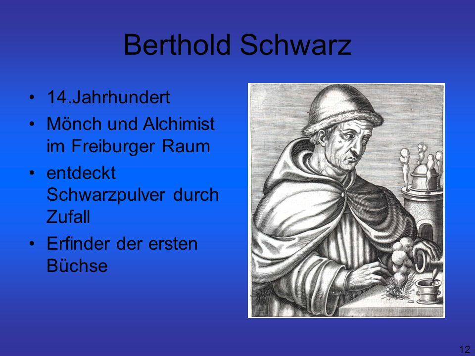 Berthold Schwarz 14.Jahrhundert Mönch und Alchimist im Freiburger Raum