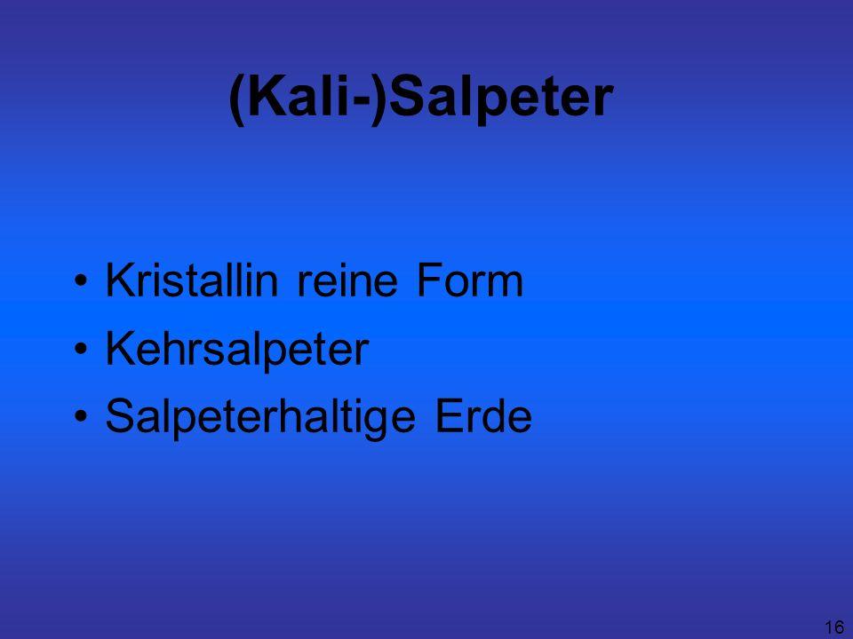 (Kali-)Salpeter Kristallin reine Form Kehrsalpeter