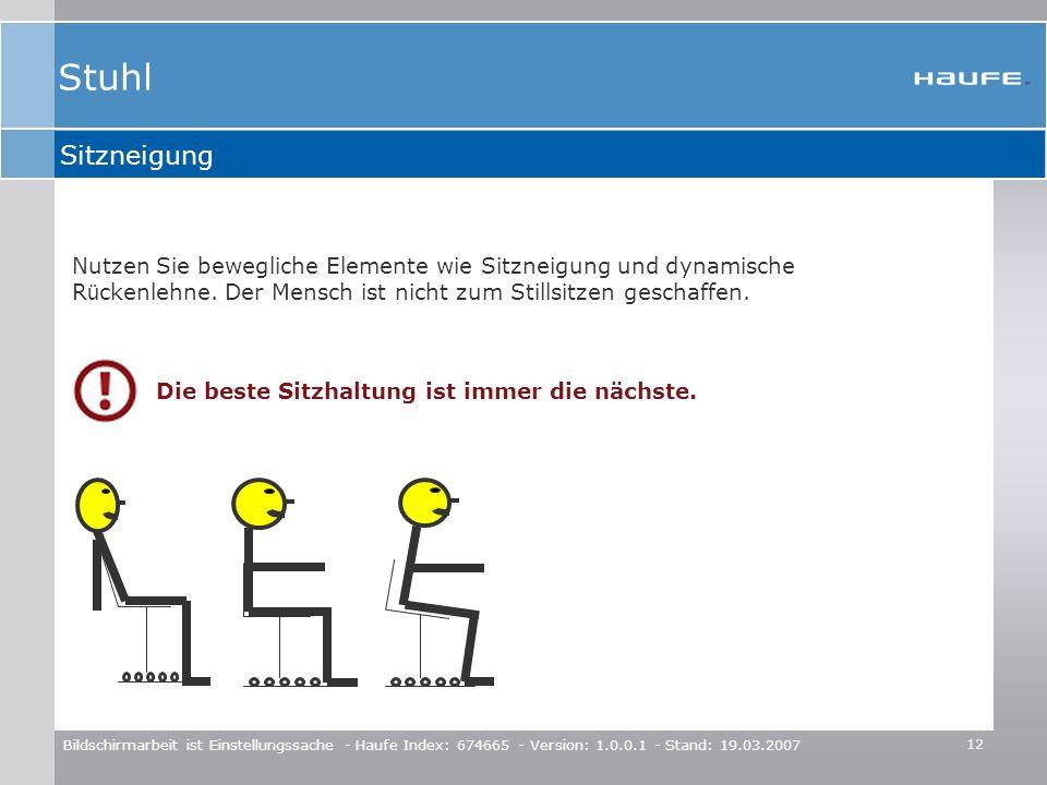 Stuhl Sitzneigung. Nutzen Sie bewegliche Elemente wie Sitzneigung und dynamische Rückenlehne. Der Mensch ist nicht zum Stillsitzen geschaffen.