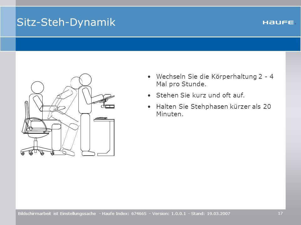 Sitz-Steh-Dynamik Wechseln Sie die Körperhaltung 2 - 4 Mal pro Stunde.
