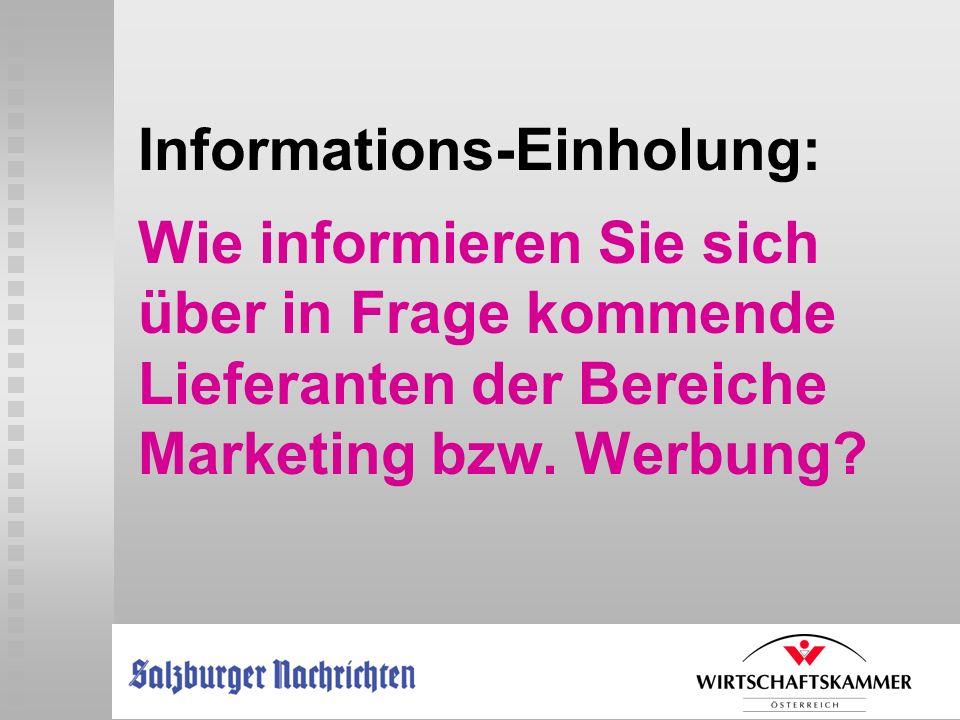 Informations-Einholung: Wie informieren Sie sich über in Frage kommende Lieferanten der Bereiche Marketing bzw.