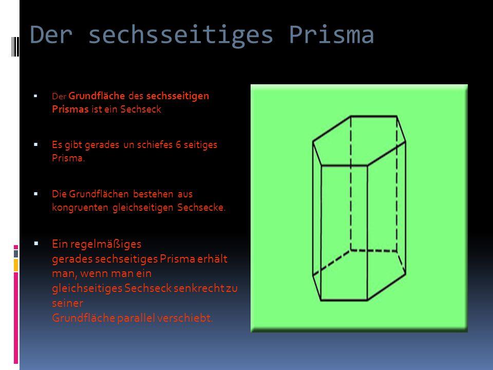 Der sechsseitiges Prisma