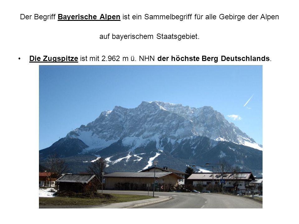 Der Begriff Bayerische Alpen ist ein Sammelbegriff für alle Gebirge der Alpen auf bayerischem Staatsgebiet.