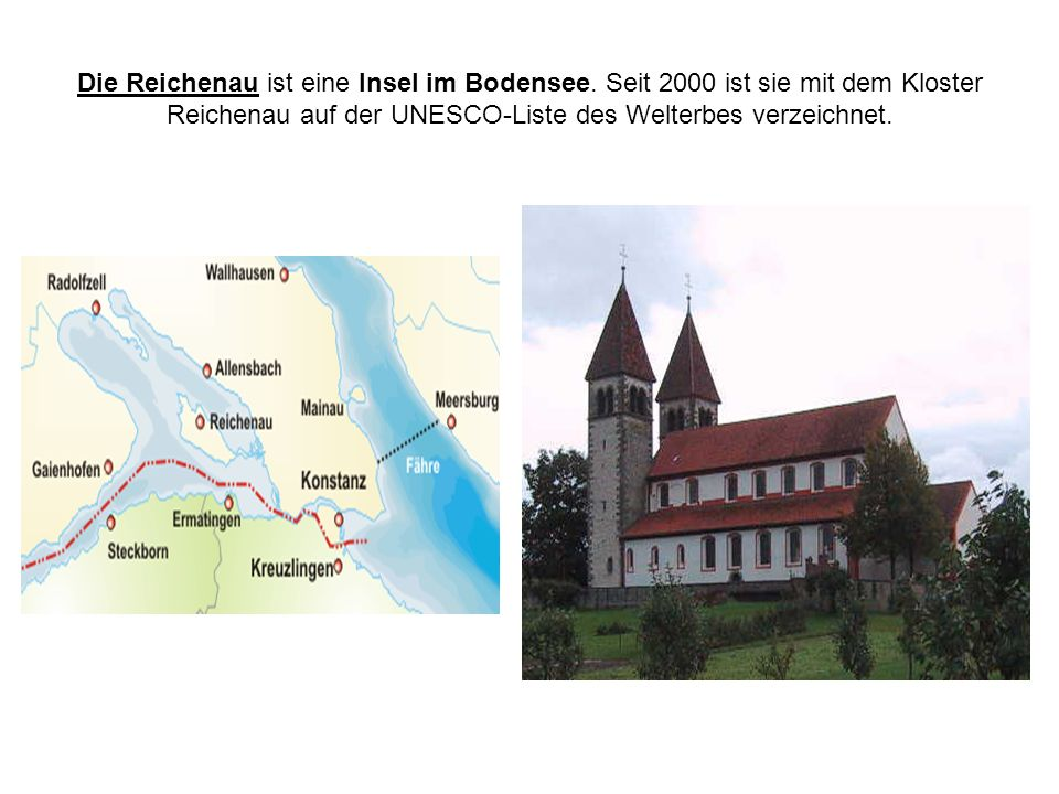 Die Reichenau ist eine Insel im Bodensee