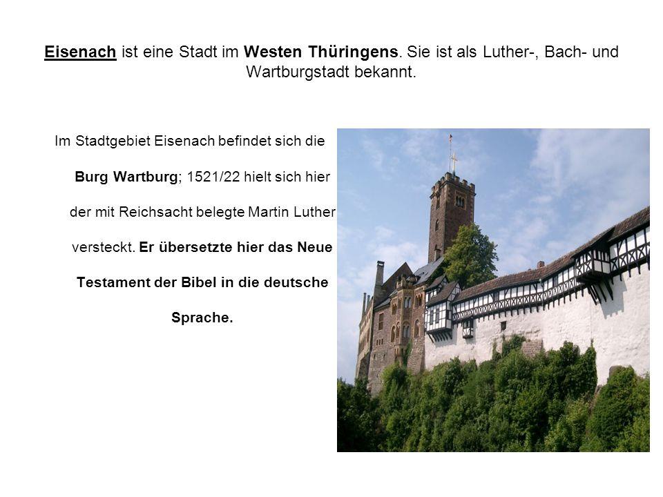 Eisenach ist eine Stadt im Westen Thüringens