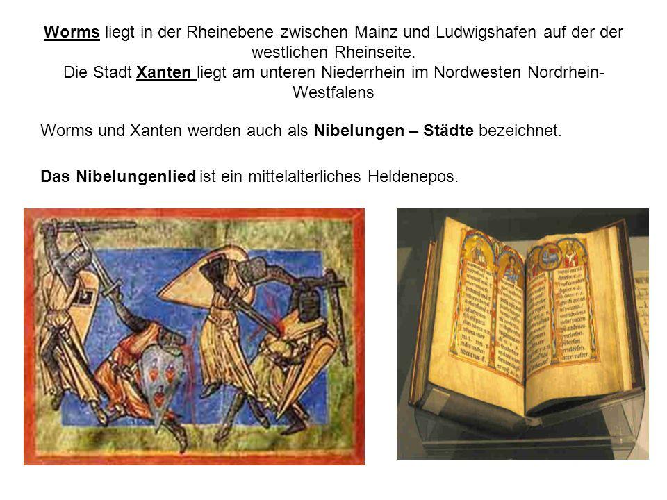 Worms liegt in der Rheinebene zwischen Mainz und Ludwigshafen auf der der westlichen Rheinseite. Die Stadt Xanten liegt am unteren Niederrhein im Nordwesten Nordrhein-Westfalens