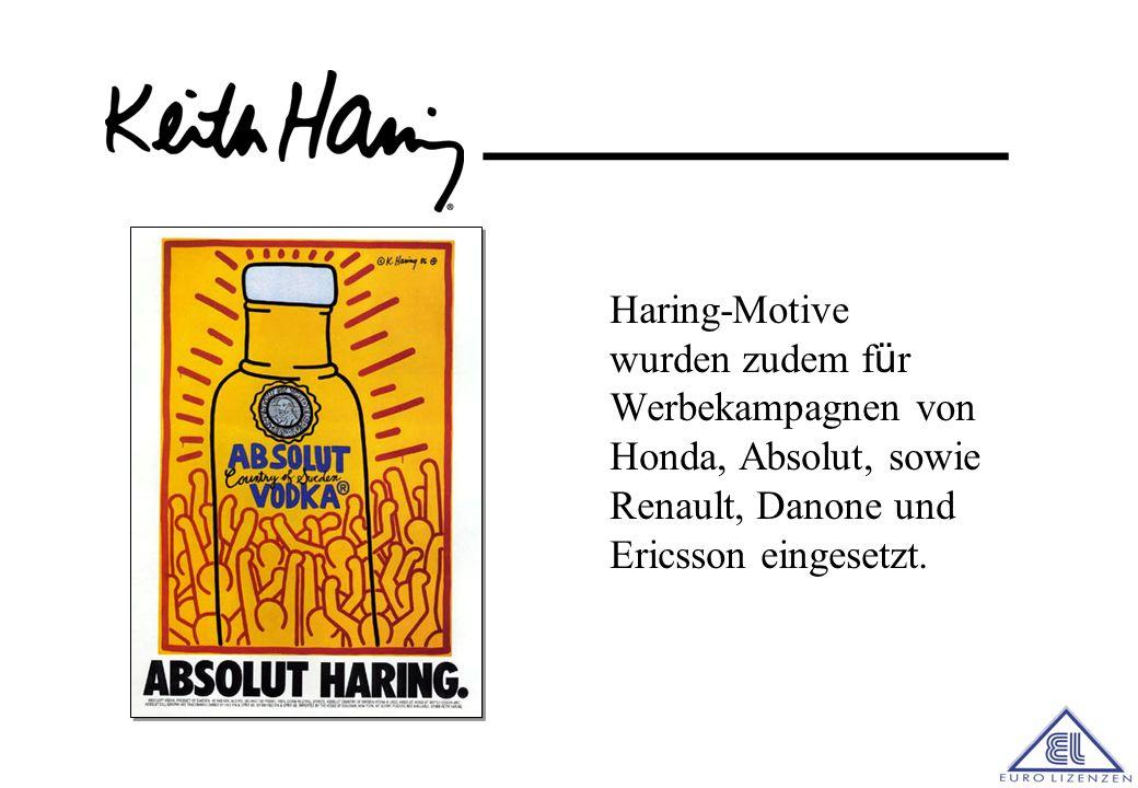 Haring-Motive wurden zudem für Werbekampagnen von Honda, Absolut, sowie Renault, Danone und Ericsson eingesetzt.