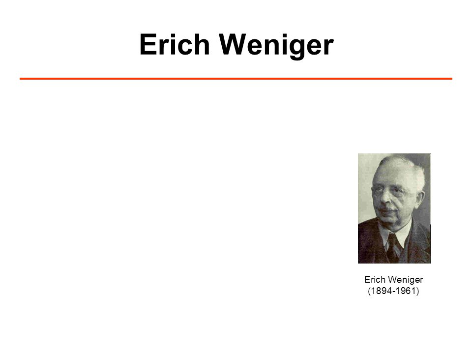 Erich Weniger Erich Weniger (1894-1961)