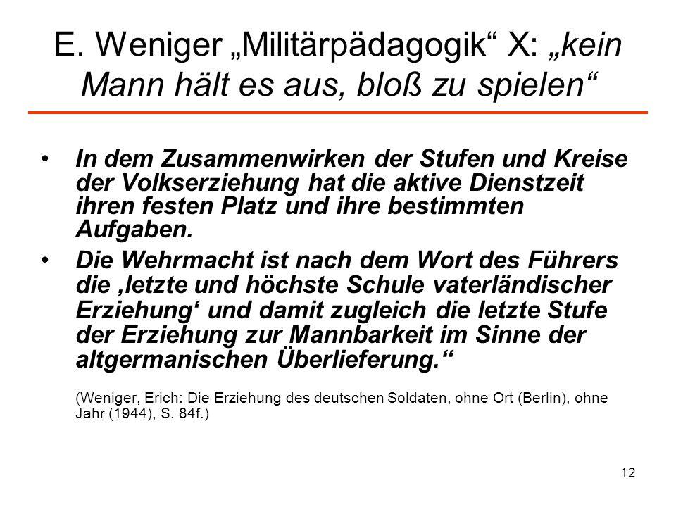 """E. Weniger """"Militärpädagogik X: """"kein Mann hält es aus, bloß zu spielen"""