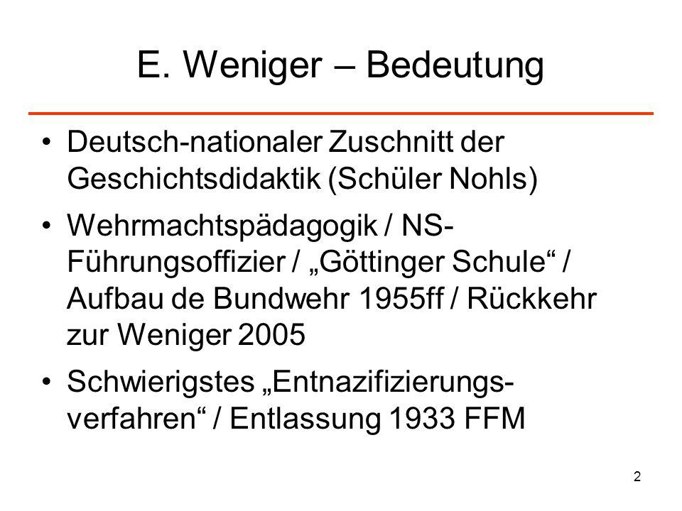 E. Weniger – Bedeutung Deutsch-nationaler Zuschnitt der Geschichtsdidaktik (Schüler Nohls)