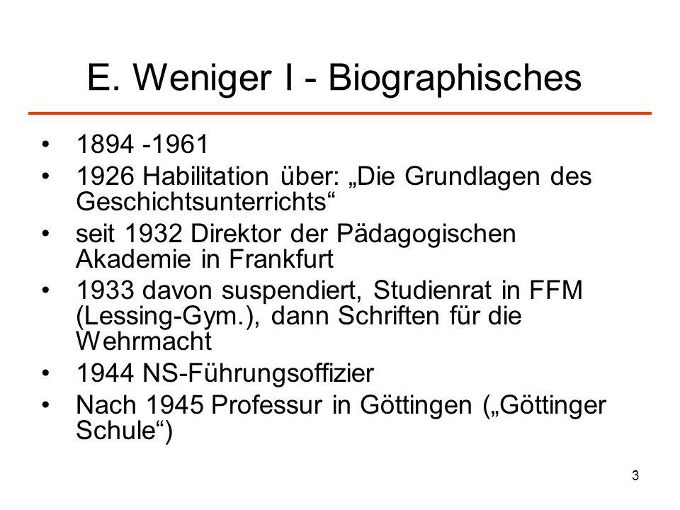 E. Weniger I - Biographisches