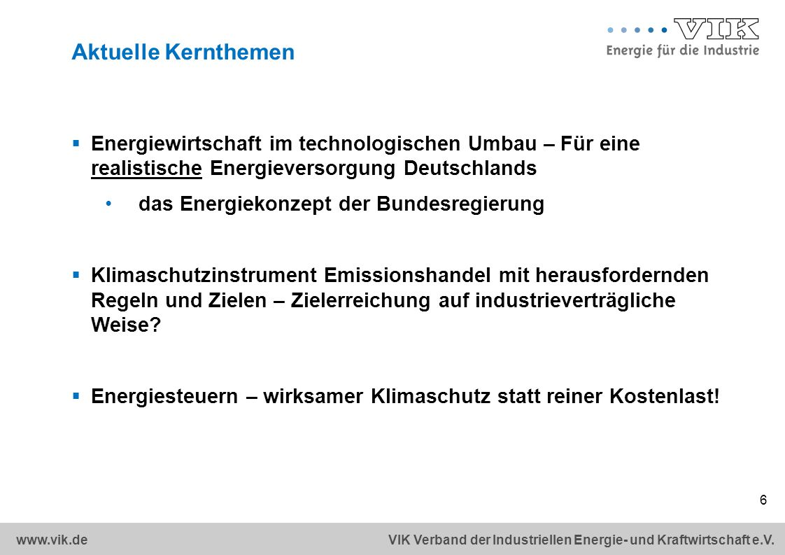 Aktuelle Kernthemen Energiewirtschaft im technologischen Umbau – Für eine realistische Energieversorgung Deutschlands.