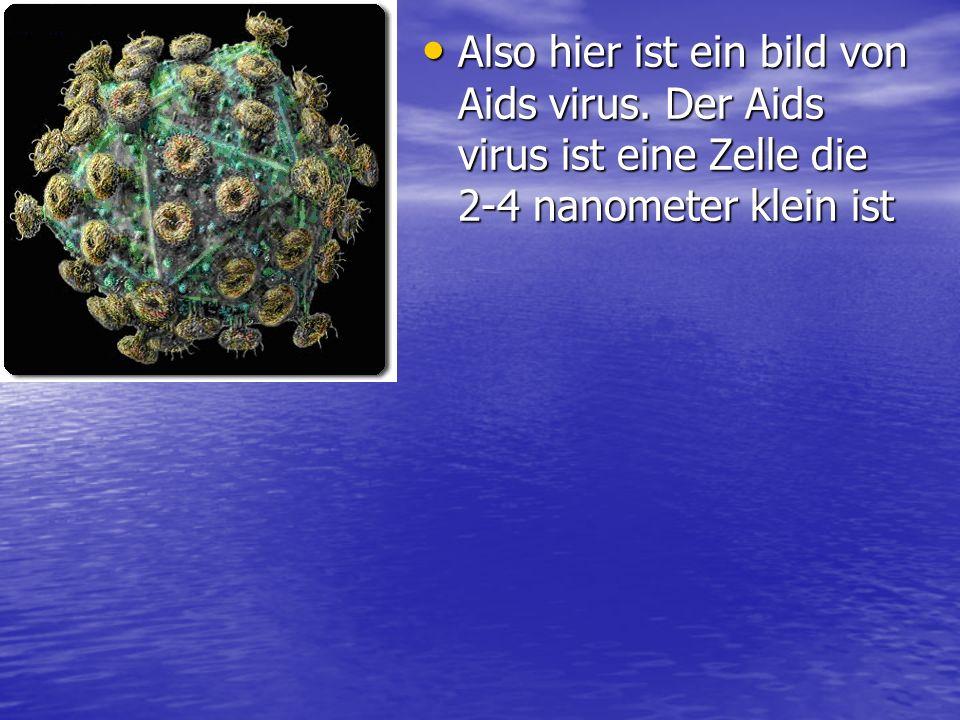 Also hier ist ein bild von Aids virus