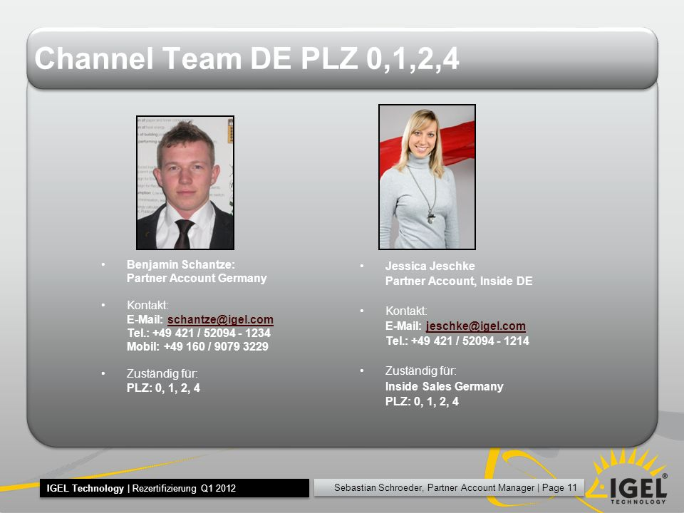 Channel Team DE PLZ 0,1,2,4 Benjamin Schantze: Partner Account Germany
