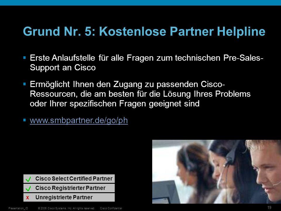 Grund Nr. 5: Kostenlose Partner Helpline