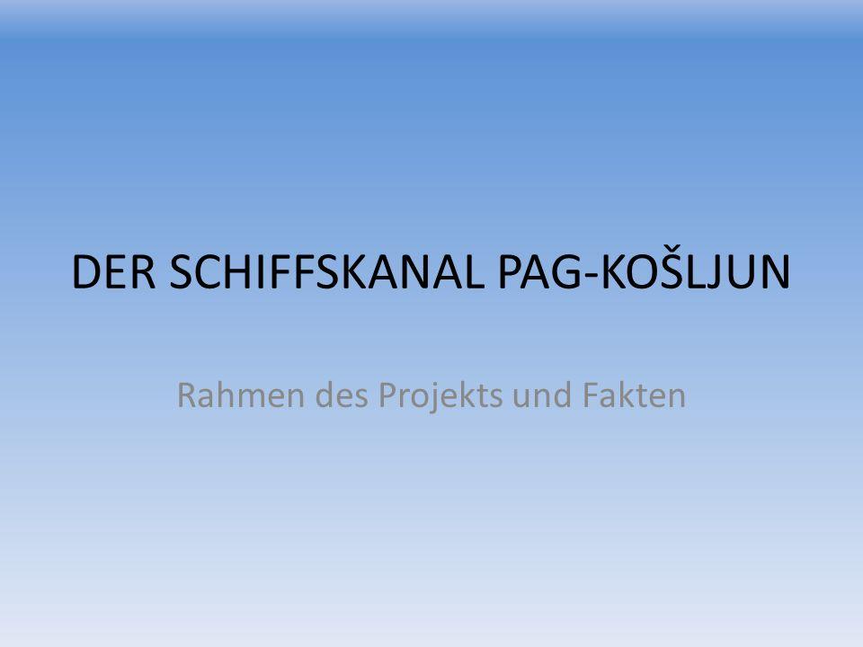 DER SCHIFFSKANAL PAG-KOŠLJUN