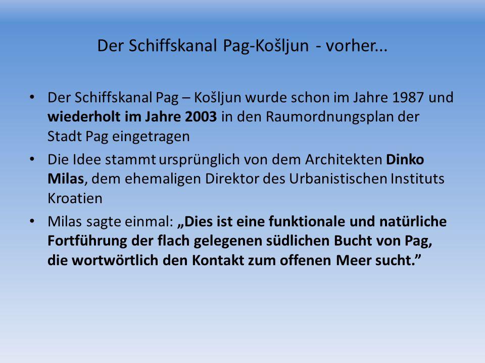 Der Schiffskanal Pag-Košljun - vorher...