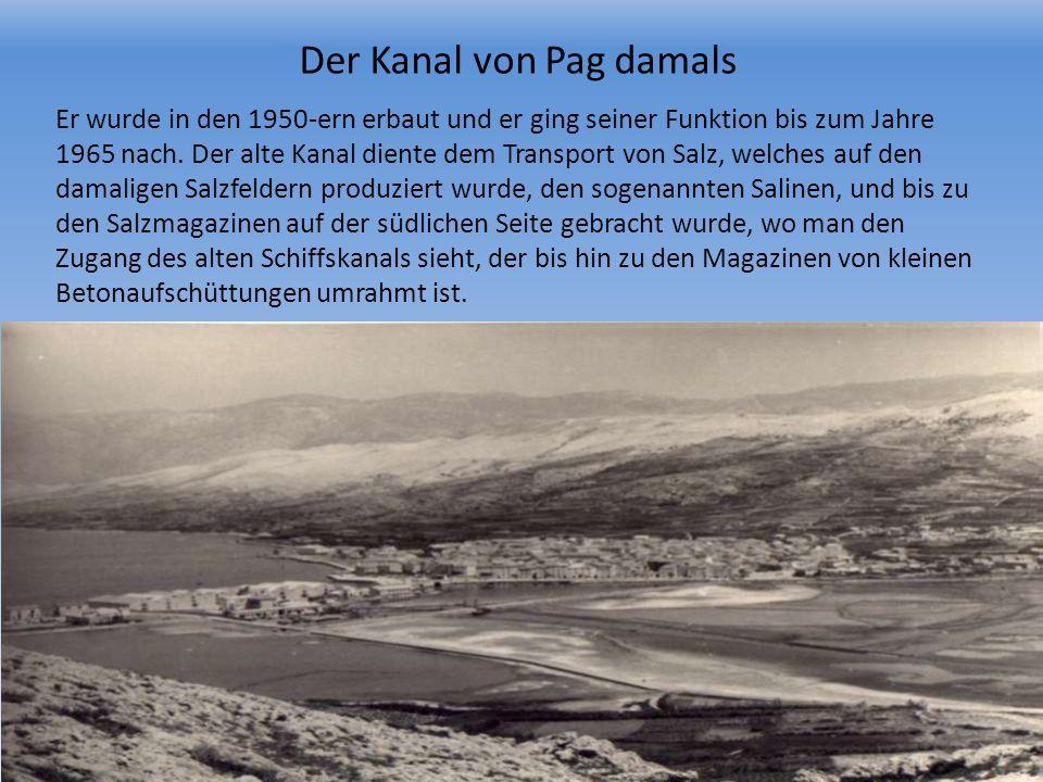 Der Kanal von Pag damals