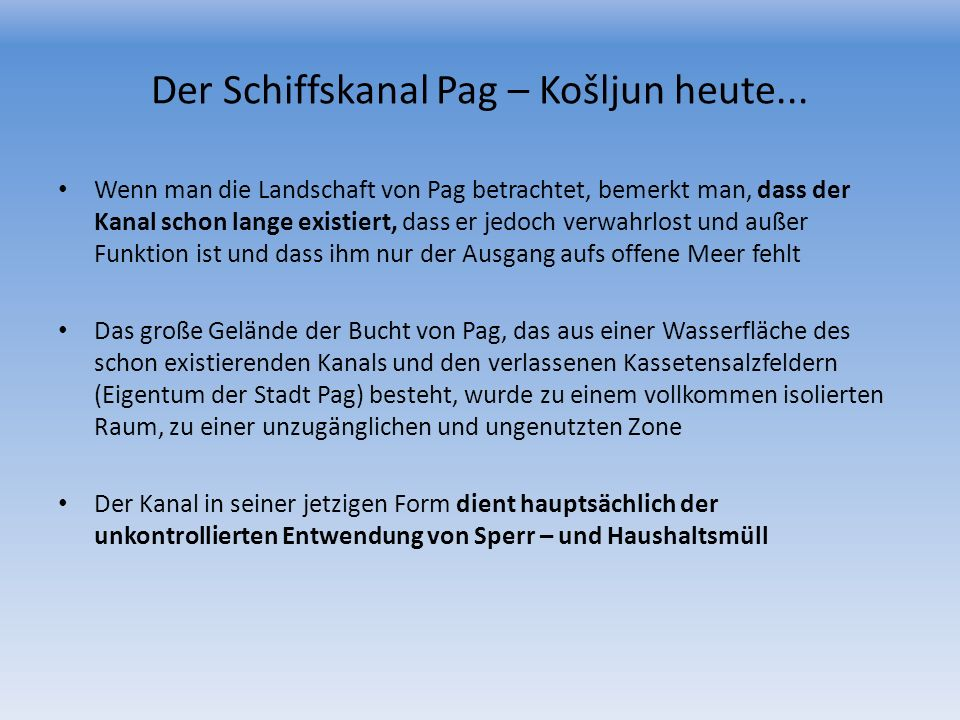 Der Schiffskanal Pag – Košljun heute...