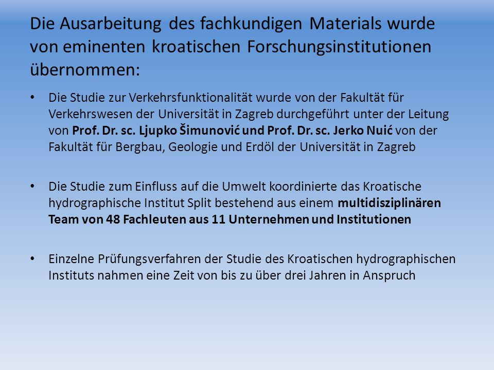 Die Ausarbeitung des fachkundigen Materials wurde von eminenten kroatischen Forschungsinstitutionen übernommen:
