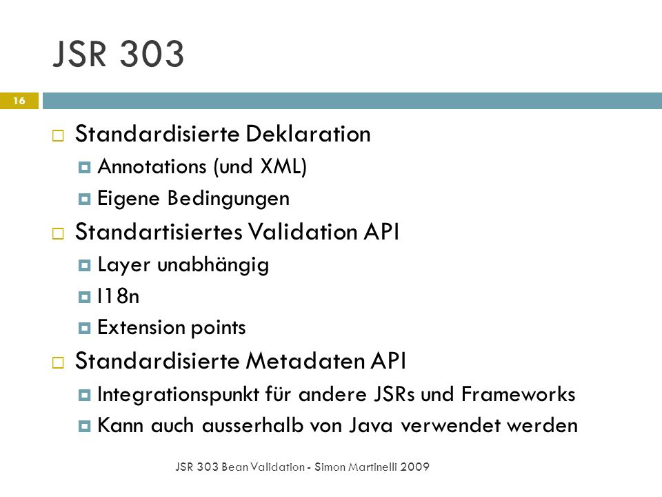 JSR 303 Standardisierte Deklaration Standartisiertes Validation API