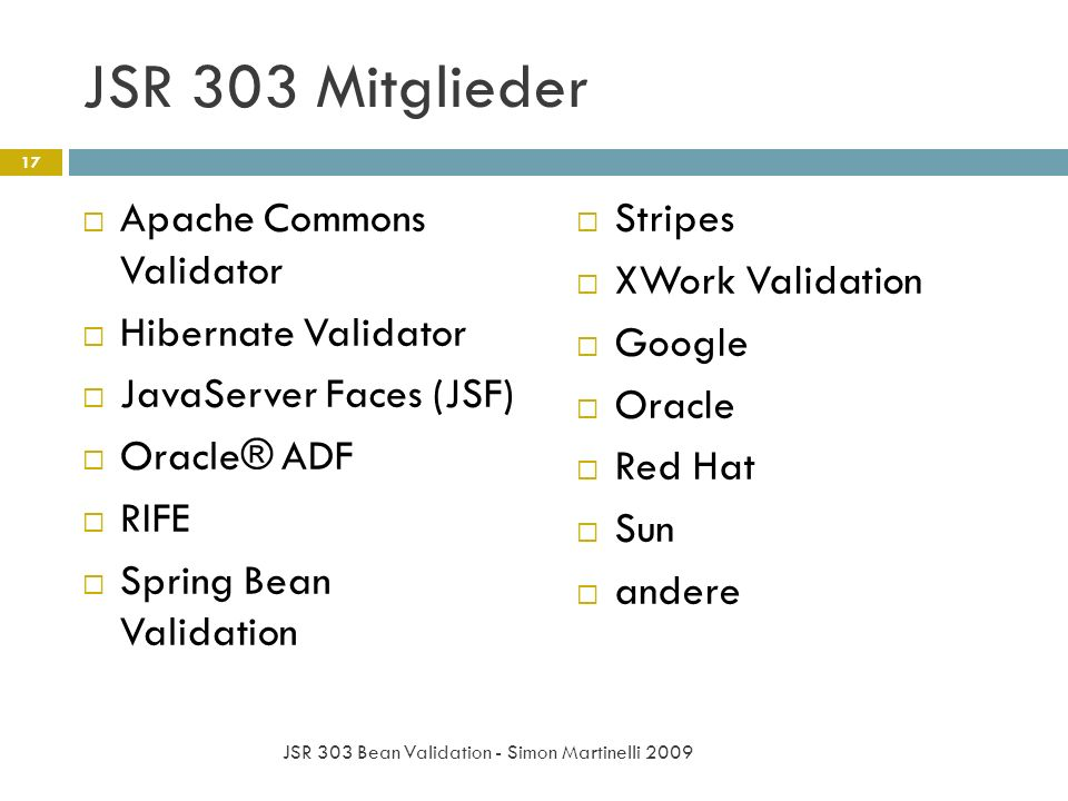 JSR 303 Mitglieder Apache Commons Validator Hibernate Validator