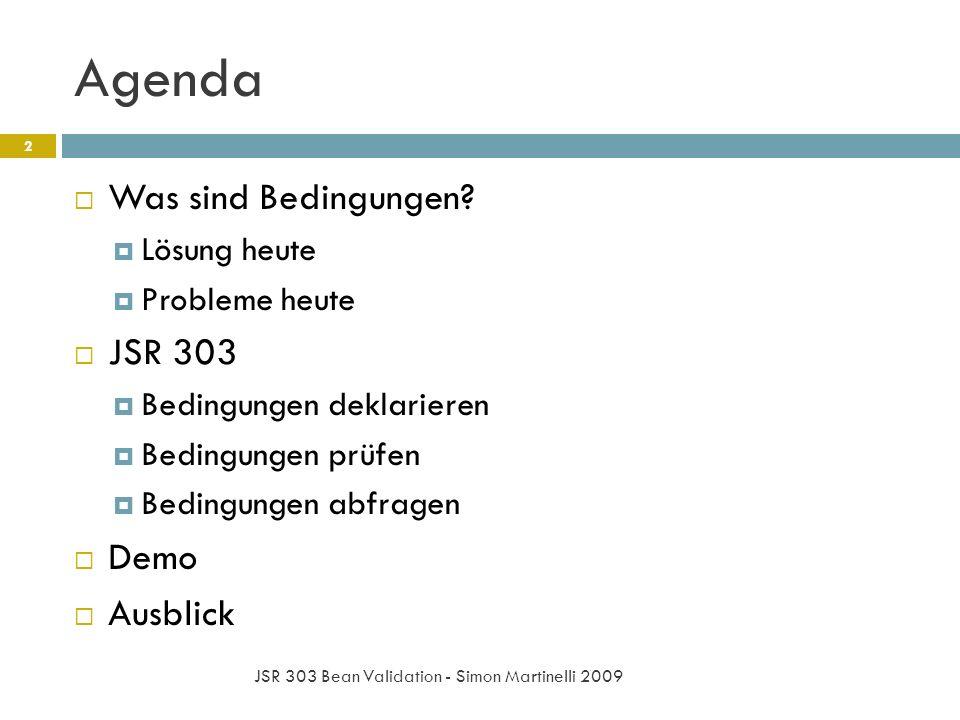 Agenda Was sind Bedingungen JSR 303 Demo Ausblick Lösung heute