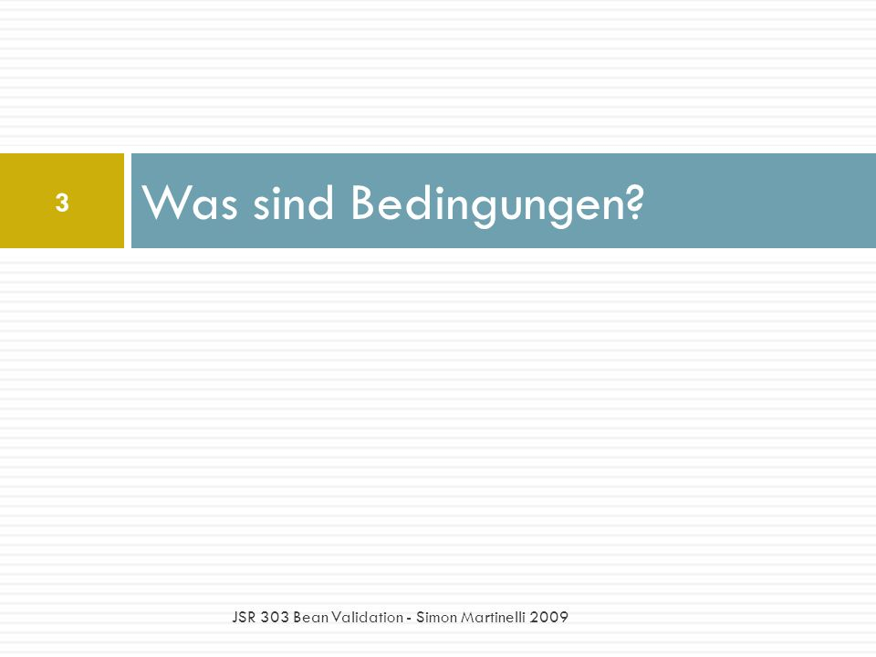 Was sind Bedingungen JSR 303 Bean Validation - Simon Martinelli 2009