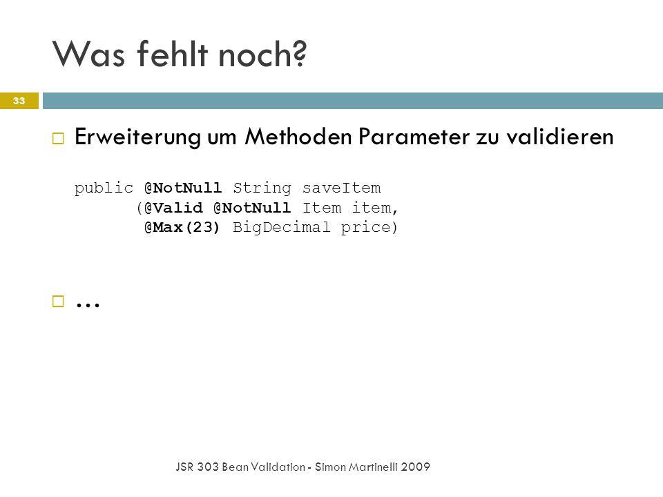 Was fehlt noch Erweiterung um Methoden Parameter zu validieren …