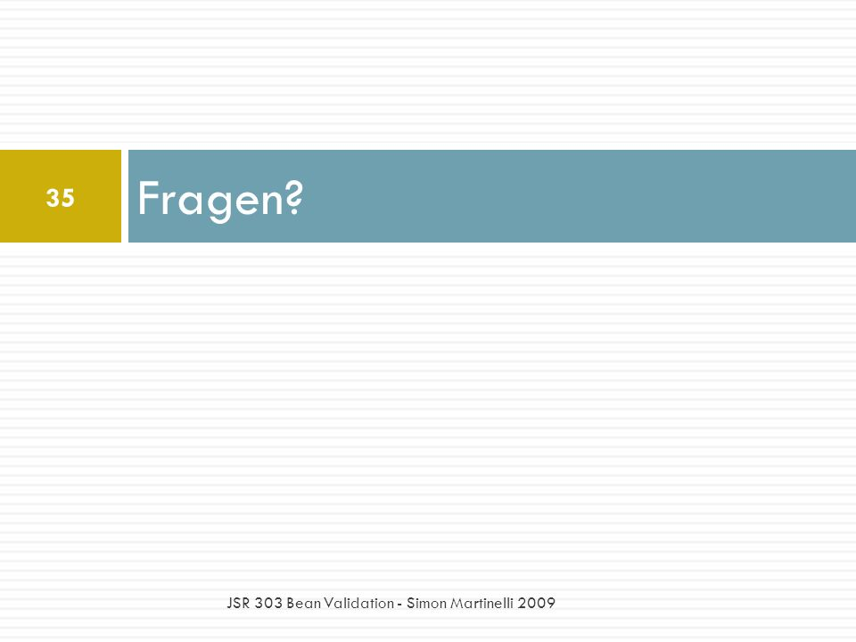 Fragen JSR 303 Bean Validation - Simon Martinelli 2009