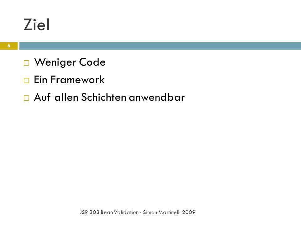 Ziel Weniger Code Ein Framework Auf allen Schichten anwendbar