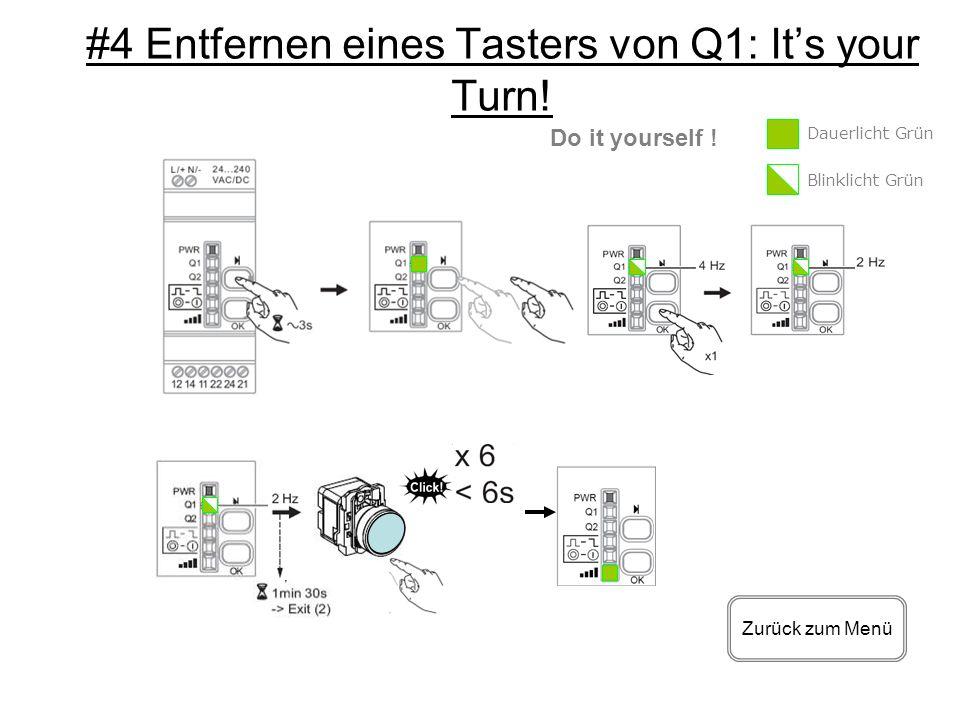 #4 Entfernen eines Tasters von Q1: It's your Turn!