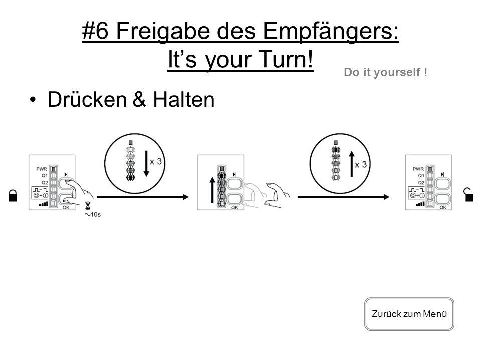 #6 Freigabe des Empfängers: It's your Turn!