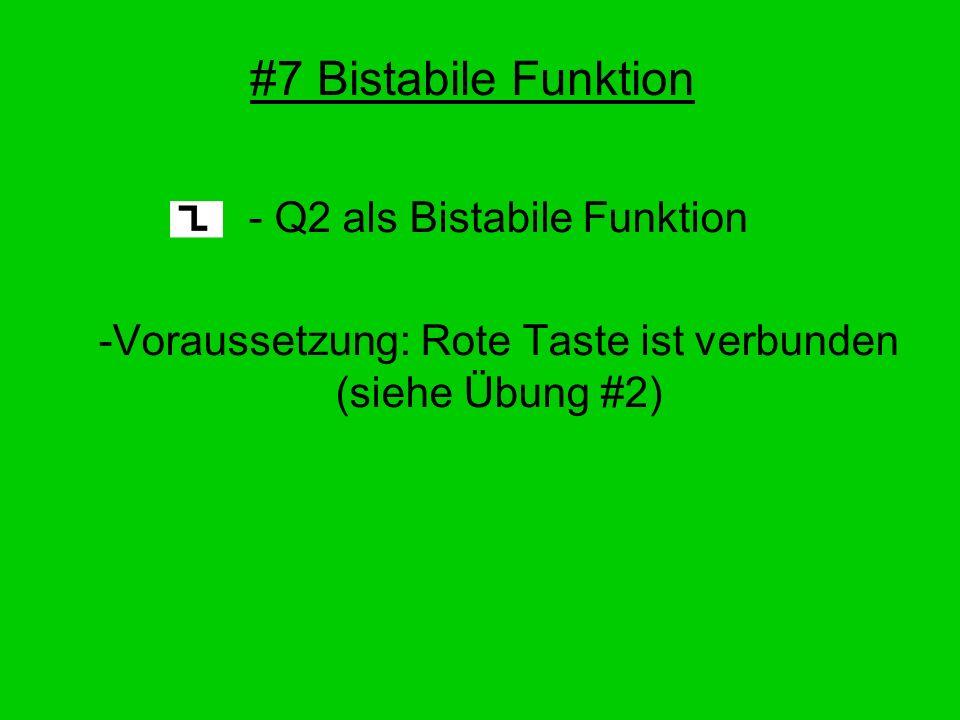 #7 Bistabile Funktion Q2 als Bistabile Funktion