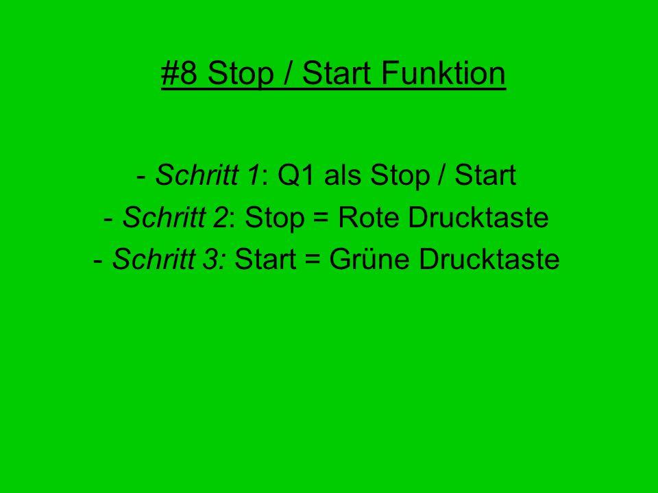 #8 Stop / Start Funktion Schritt 1: Q1 als Stop / Start
