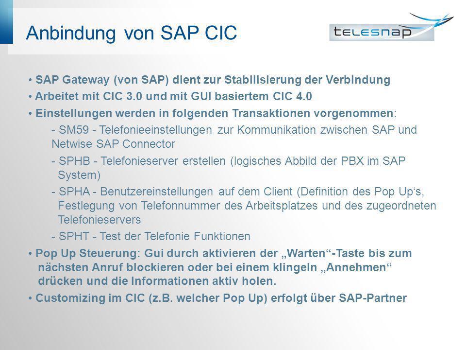 Anbindung von SAP CICSAP Gateway (von SAP) dient zur Stabilisierung der Verbindung. Arbeitet mit CIC 3.0 und mit GUI basiertem CIC 4.0.