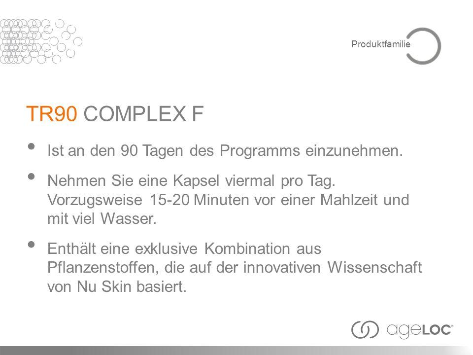TR90 COMPLEX F Ist an den 90 Tagen des Programms einzunehmen.