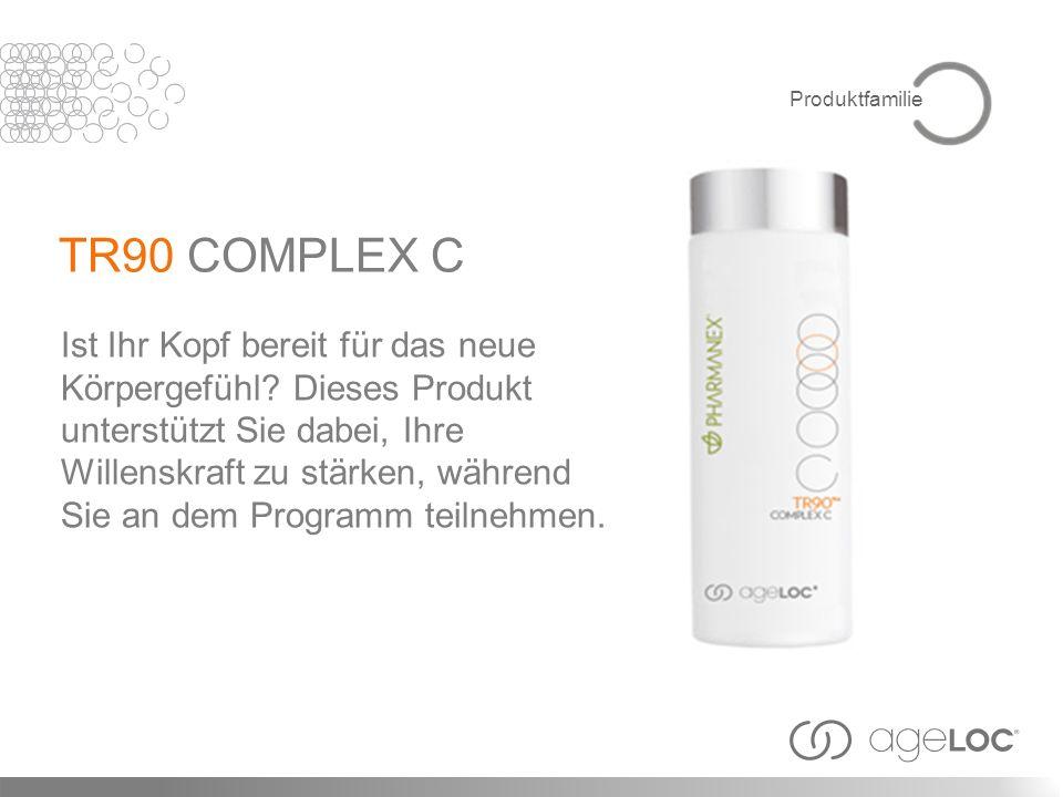 Produktfamilie TR90 COMPLEX C. Ist Ihr Kopf bereit für das neue Körpergefühl Dieses Produkt.